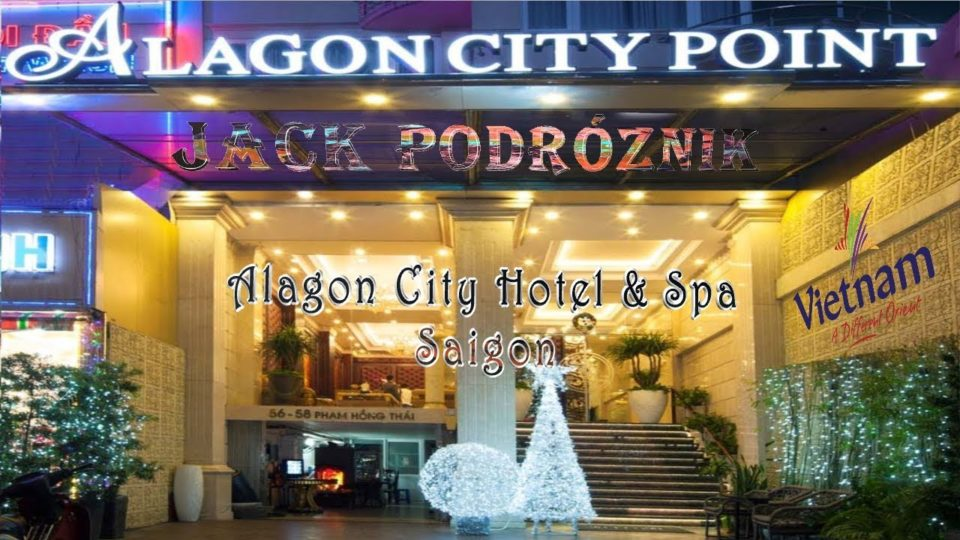 Hotel Alagon City w Sajgonie - Alagon City Hotel & Spa real video Saigon
